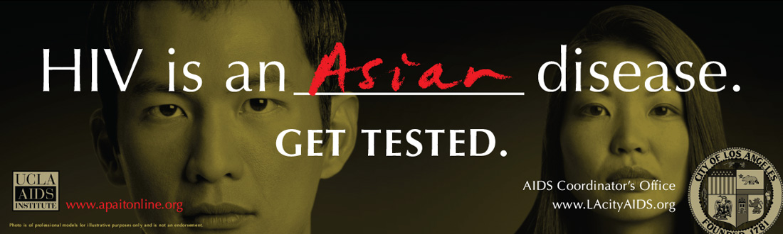 "Billboard with yellow-toned close up on a number of Asian faces. Text reads ""HIV is a Asian disease. Get tested."""